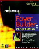 Foundations of Powerbuilder 5.0 Programming, Smith, Brian J., 156884302X