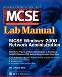 Certfication Press MCSE Windows 2000 Network Administration Lab Manual, Lamanna, Nick, 0072223022