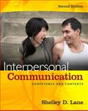 Interpersonal Communication : Competence and Contexts, Lane, Shelley D., 0205663028