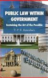 Public Law Within Government : Sustaining the Art of the Possible, Rattenbury, T. P. B., 0230553028