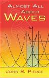 Almost All about Waves, Pierce, John R., 0486453022
