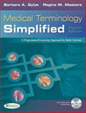 Medical Terminology Simplified : A Programmed Learning Approach by Body Systems, Gylys, Barbara A. and Masters, Regina M., 080362302X