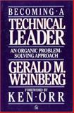 Becoming a Technical Leader : An Organic Problem-Solving Approach, Weinberg, Gerald M., 0932633021