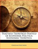 Trattato Teoretico-Pratico Di Economia Politic, Gerolamo Boccardo, 1142273024