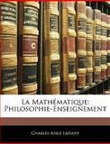 La Mathématique, Charles-Ange Laisant and Charles Ange Laisant, 114456302X