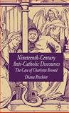 Nineteenth-Century Anti-Catholic Discourses : The Case of Charlotte Brontë, Peschier, Diana, 1403943028