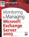 Monitoring and Managing Microsoft Exchange Server 2003, Daugherty, Mike, 1555583024