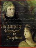 Letters of Napoleon to Josephine, Bonaparte, Napoleon, 1905043023