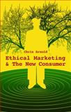 Ethical Marketing and the New Consumer 1st Edition