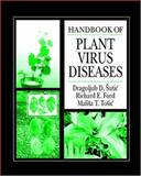 Handbook of Plant Virus Diseases, Sutic, Dragoljub D. and Ford, Richard E., 0849323029