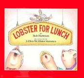 Lobster for Lunch, Bob Hartman, 0892723025