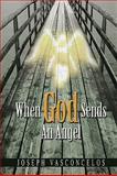 When God Sends an Angel, Joseph Vasconcelos, 1441553029