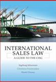 International Sales Law : A Guide to the CISG, Schwenzer, Ingeborg and Fountoulakis, Christiana, 1849463026