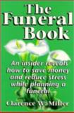 The Funeral Book, Clarence W. Miller, 1885003021