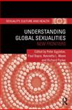 Understanding Global Sexualities : New Frontiers, , 0415523028