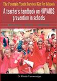 Fountain Youth Survival Kit for Schools. a Teacher' Handbook on Hiv/Aids Prevention in Schools 9789970023028