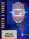Mastering Today's Software : Microsoft Windows 95, Martin, Edward and Parker, Charles S., 0030163021