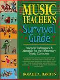 Music Teacher's Survival Guide : Practical Techniques and Materials for the Elementary Music Teacher, Haritun, Rosalie A., 0131213024
