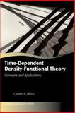 Time-Dependent Density-Functional Theory : Concepts and Applications, Ullrich, Carsten A., 0199563020