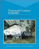 Nineteenth Century Europe : Sources and Perspectives from History- (Value Pack W/MySearchLab), Swanson and Melancon, Michael S., 020570302X