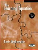 The Learning Equation Basic Mathematics Student Workbook with Student User's Guide, Why Interactive Staff, 0534173020