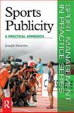 Sports Publicity : A Practical Approach, Favorito, Joseph, 0750683023