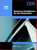 Business Intelligence for the Enterprise, Biere, Mike, 0131413031