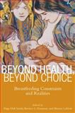 Beyond Health, Beyond Choice : Breastfeeding Constraints and Realities, , 0813553032