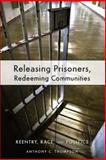 Releasing Prisoners, Redeeming Communities, Anthony C. Thompson, 0814783031