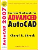 Exercise Workbook for Advanced AutoCAD 2007, Shrock, Cheryl, 0831133031