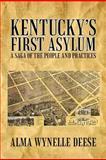 Kentucky's First Asylum, Alma Wynelle Deese, 1462073034