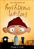 The Adventures of Hashbrown Winters, Frank Cole, 1599553031