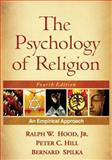 The Psychology of Religion : An Empirical Approach, Hood, Ralph W., Jr. and Hill, Peter C., 1606233033