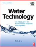 Water Technology : An Introduction for Environmental Scientists and Engineers, Gray, N. F., 1843393034