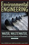 Environmental Engineering Vol. 1 : Water, Wastewater, Soil and Groundwater Treatment and Remediation, Nemerow, Nelson L. and Agardy, Franklin J., 0470083034