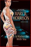 I'd Rather Be with You, Mary B. Morrison, 0758273037