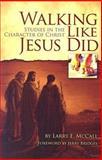 Walking Like Jesus Did, Larry E. McCall, 0884693031