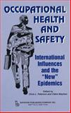 Occupational Health and Safety : International Influences and the New Epidemics, , 0895033038