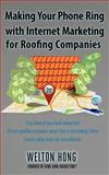 Making Your Phone Ring with Internet Marketing for Roofing Companies, Welton Hong, 0989183033