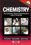 Chemistry : An Industry-Based Introduction with CD-ROM, Kenkel, John V. and Kelter, Paul B., 1566703034