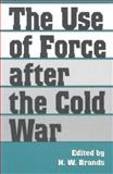 The Use of Force after the Cold War, , 1585443034