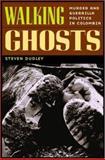 Walking Ghosts, Steven Dudley, 041593303X