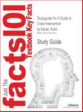 Studyguide for a Guide to Crisis Intervention by Kristi Kanel, ISBN 9780840034298, Reviews, Cram101 Textbook and Kanel, Kristi, 1490223037