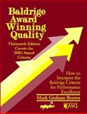 Baldrige Award Winning Quality : How to Interpret the Baldrige Criteria for Performance Excellence, Brown, Mark Graham, 1563273039