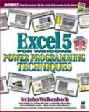 Excel 5 for Windows Power Programming Techniques, Walkenbach, John, 1568843038