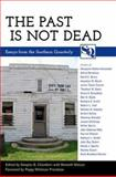 The Past Is Not Dead : Essays from the Southern Quarterly, , 1617033030
