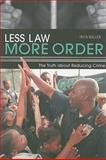 Less Law, More Order : The Truth about Reducing Crime, Waller, Irvin and Davie, Michael B., 1897453035