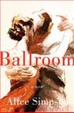 Ballroom, Alice Simpson, 0062323032