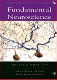 Fundamental Neuroscience, Larry R. Squire, James L. Roberts, Nicholas C. Spitzer, Michael J. Zigmond, Susan K. McConnell, Floyd E. Bloom, 0126603030
