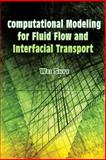 Computational Modeling for Fluid Flow and Interfacial Transport, Shyy, Wei, 0486453030